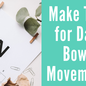 Make Time for Daily Bowel Movements