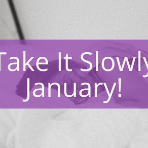 Take It Slowly January!