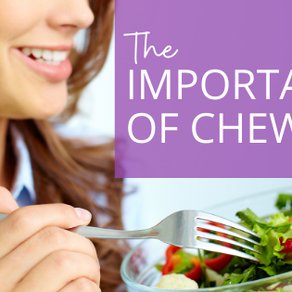 The Importance of Chewing