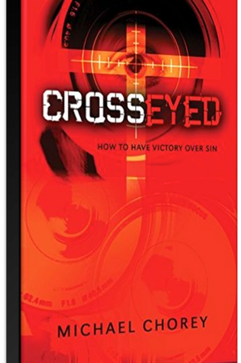 CrossEyed: How to Have Victory Over Sin