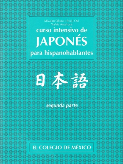 Curso intensivo de JAPONES para hispanohablantes. Segunda parte