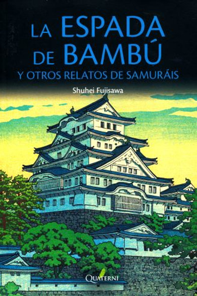 La espada de bambú y otros relatos de samurais (Fujizawa Shuhei)