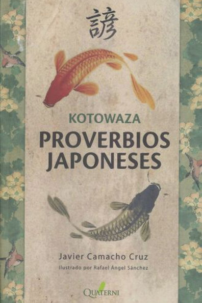 Kotowaza. Proverbios Japoneses (Javier Camacho Cruz)