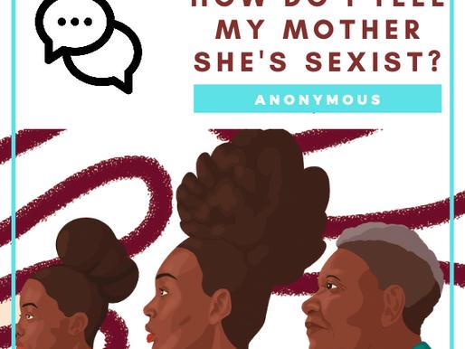 How Do I Tell My Mom She's Sexist? | Advice from Fatima (@virtuallyyvogue)
