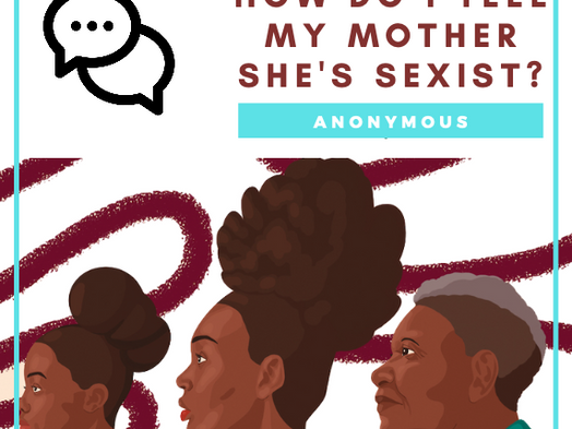 How Do I Tell My Mom She's Sexist? | Advice from Fatima (@virtuallyyvogue)