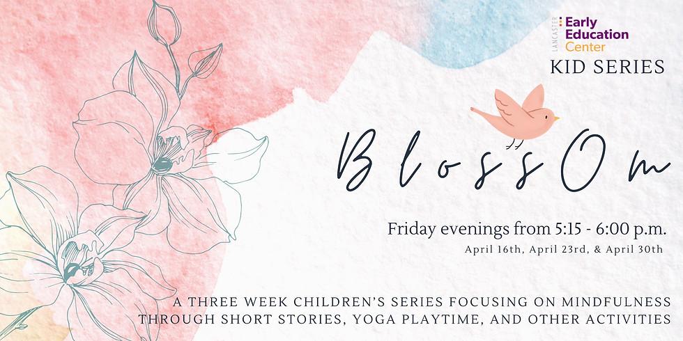BlossOm - Kid's Yoga Series