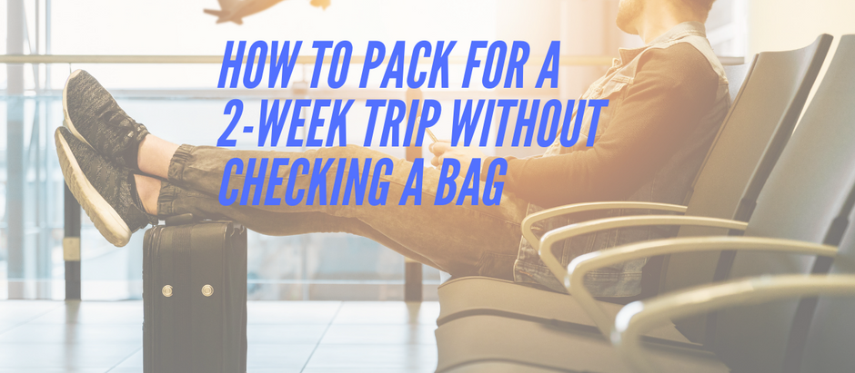 VIDEO - How to pack for a two-week trip without checking a bag