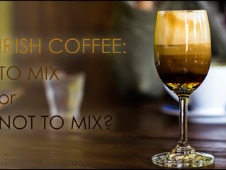 IRISH COFFEE: To Mix or not to mix?