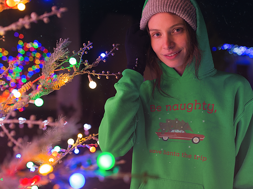 """Green """"Be Naughty and save Santa the trip"""" Unisex Heavy Blend™ Hooded Sweatshirt"""