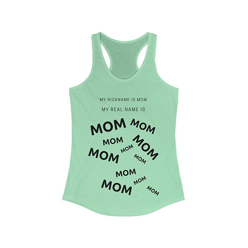 My Nickname Is Mom Women's Ideal Racerback Tank