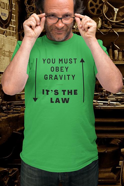 You Must Obey Gravity Dad Joke Tee