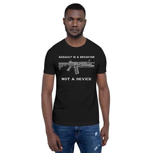 Assault Is A Behavior Not A Device T-Shirt