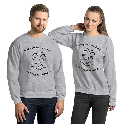 Growing Old is Mandatory Unisex Sweatshirt