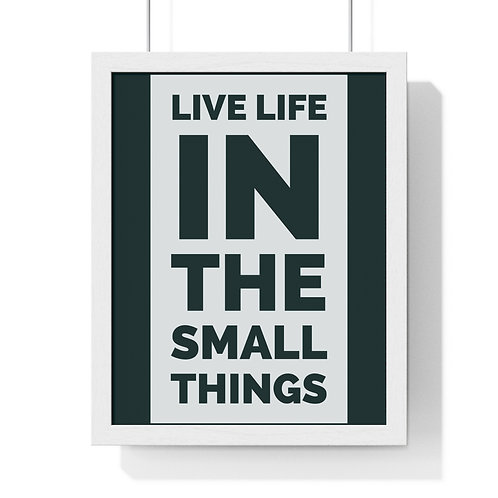 Live Life In The Small Things