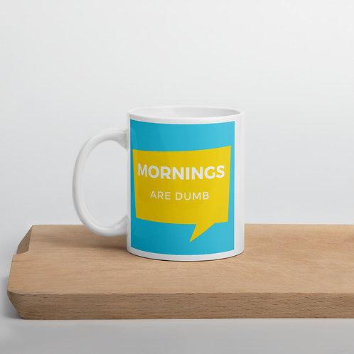 Mornings Are Dumb Coffee Mug