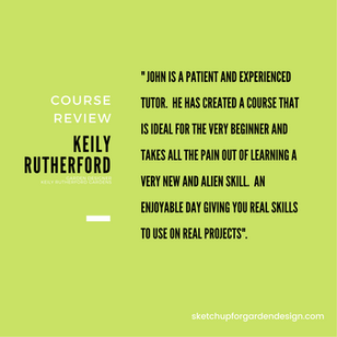 SketchUp for Garden Design, Course Review : Keily Rutherford