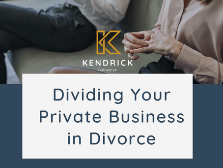Dividing Your Private Business in Divorce