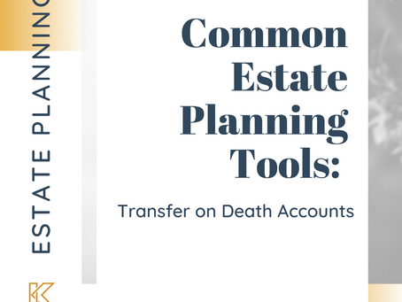 Common Estate Planning Tools: Transfer on Death Accounts