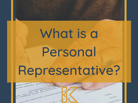 PROBATE: What is a Personal Representative?