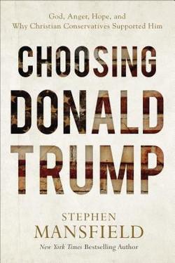 Choosing Donald Trump