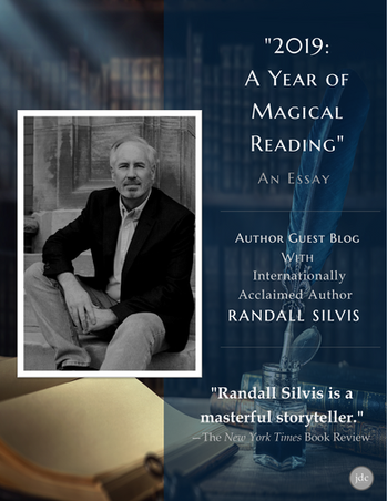 """An Essay """"2019: A Year of Magical Reading"""" By Randall Silvis"""