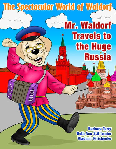 The Spectacular World of Waldorf: Mr. Waldorf Travels to the Huge Russia