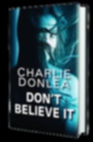 Don't Believe It Charlie Donlea
