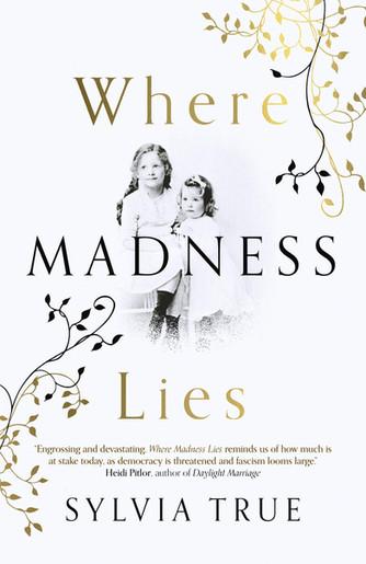 Where Madness Lies