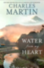 Water From My Heart by Charles Martin