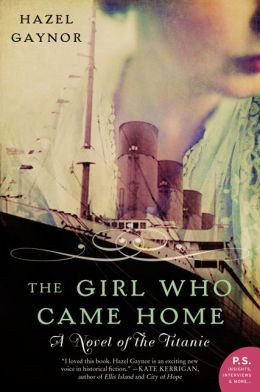 The Girl Who Came Home:   A Novel of the Titantic