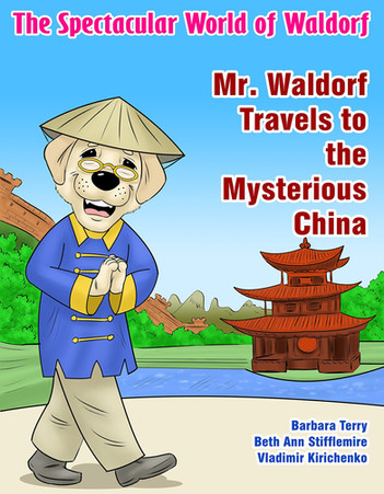 The Spectacular World of Waldorf: Mr. Waldorf Travels to the Mysterious China