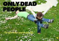 Only dead people ...