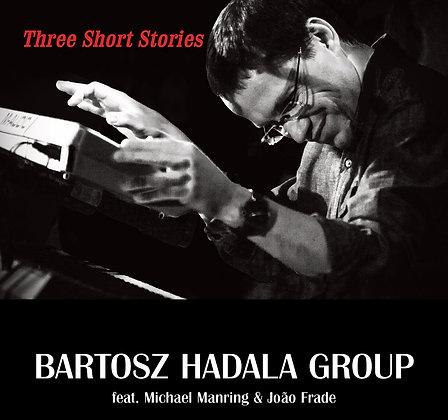 Three Short Stories - Bartosz Hadala Group