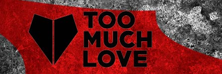 TOO MUCH LOVE - You Can't Talk As Much Shit As Me REVIEW