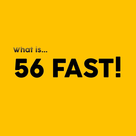 What is 56 FAST?