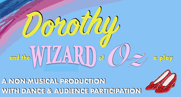 DOROTHY AND THE WIZARD OF OZ Auditions U