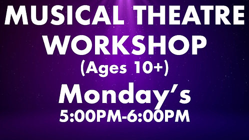 Musical Theatre  Workshop (Ages 10+)