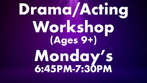 Drama/Acting  Workshop (Ages 9+)