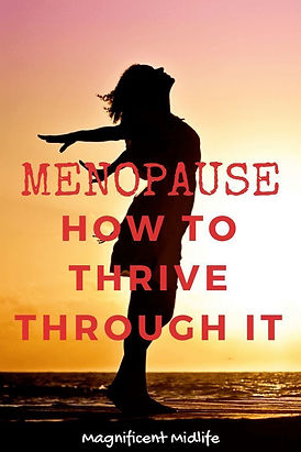 How to thrive through menopause.jpeg