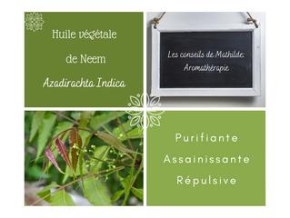 Les conseils de Mathilde: L'huile végétale de Neem