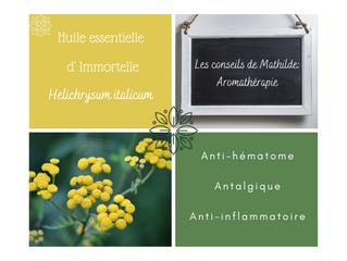 Les conseils de Mathilde: l'huile essentielle d'Hélichryse ou Immortelle