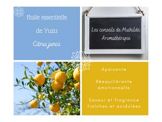 Les conseils de Mathilde: L'huile essentielle de Yuzu