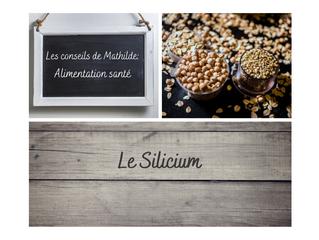 Les conseils de Mathilde: le Silicium