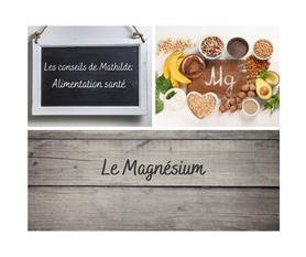 Les conseils de Mathilde: le Magnésium