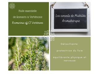 Les conseils de Mathilde: L'huile essentielle de Romarin à Verbénone