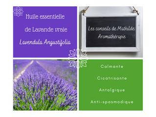 Les conseils de Mathilde: L'huile essentielle de Lavande vraie