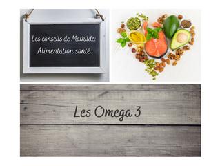 Les conseils de Mathilde: Les Omega 3