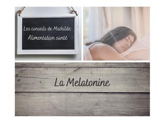 Les conseils de Mathilde: la Mélatonine