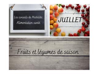 Les conseils de Mathilde: Fruits et légumes de juillet