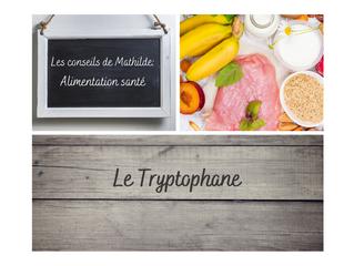 Les conseils de Mathilde: le Tryptophane